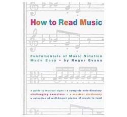 How to Read Music:Fundamentals of Music Notation Made Easy